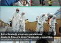 Enfrentando la amenaza pandémica desde la frontera entre Venezuela y Colombia (+Revista)